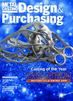 The May/June 2018 issue of Metal Casting Design & Purchasing unveils the Casting of the Year.
